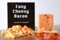 EasyCheesyBacon